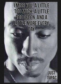 Missing you PAC more every day Tupac Quotes, Rap Quotes, Words Quotes, Wise Words, Best Quotes, Love Quotes, Motivational Quotes, Funny Quotes, Inspirational Quotes