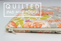 Quilted iPad Mini Pouch Tutorial