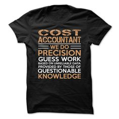 Love Being A COST ACCOUNTANT T-Shirts, Hoodies. CHECK PRICE ==► Funny Tee Shirts