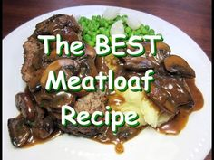 The Best Classic Meatloaf Recipe with Rich MUSHROOM Gravy - YouTube