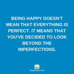 Look behind the imperfections and you will find the beauty in life!