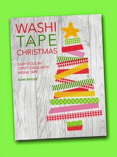 The Papercraft Post: Washi Tape Christmas, by Kami Bigler. Review. Fun, easy-make projects: http://thepapercraftpost.blogspot.co.uk/2014/10/washi-tape-christmas-by-kami-bigler.html