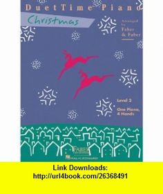 DuetTime Piano Christmas Level 2 (Faber Piano Adventures) (9781616770389) Nancy Faber, Randall Faber , ISBN-10: 1616770384  , ISBN-13: 978-1616770389 ,  , tutorials , pdf , ebook , torrent , downloads , rapidshare , filesonic , hotfile , megaupload , fileserve