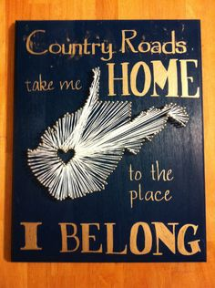 Added a personal touch to the string art states I've seen others make. Country roads<3 Gave to my rents for Xmas since I'm not home often anymore