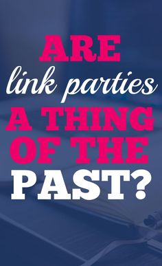 Are link parties dead? No! Should you still use them for your blog? YES! Here are five reasons you should use link parties + a BIG list of current link parties to download AND free link party calendars.