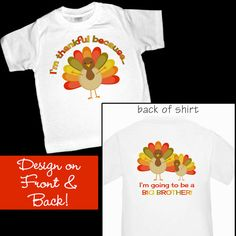 Thanksgiving Turkeys Pregnancy Announcement Shirt or Bodysuit for the Big Brother - Designs on Front and Back