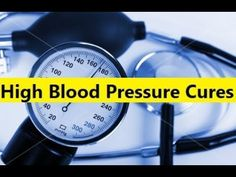 High Blood Pressure Cures - How to Lower Your Blood Pressure Naturally