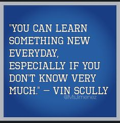 Vin Scully, Dodgers quote