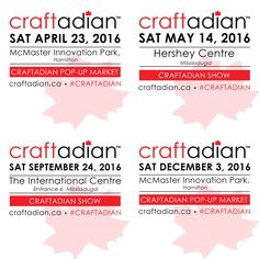 Craftadian Shows 2016.  shop local, shop handmade.  Interested in being an exhibitor? Learn more www.craftadian.ca