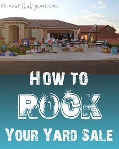 Tips to make sure you get the most of your sales at your yard sale!