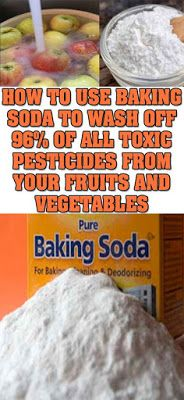 HOW TO USE BAKING SODA TO WASH OFF 96% OF ALL TOXIC PESTICIDES FROM YOUR FRUITS AND VEGETABLES