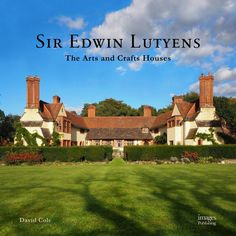 Sir Edward Lutyens: The Arts and Crafts Houses by David Cole. #artsandcraftsarchitecture,