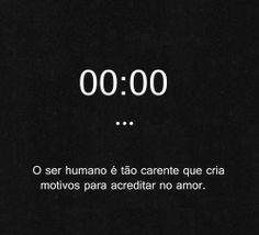 00:00  O ser humana é tão carente que cria motivos para acreditar no amor.