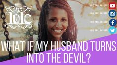 The Israelites: What If My Husband Turns Into The Devil???