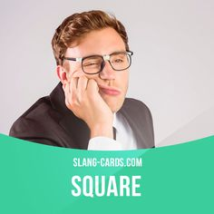 """""""Square"""" is a boring person.  Example: Michael is such a square - I've never met anyone so boring.   #slang #englishslang #saying #sayings #phrase #phrases #expression #expressions #english #englishlanguage #learnenglish #studyenglish #language #vocabulary #dictionary #grammar #efl #esl #tesl #tefl #toefl #ielts #toeic #englishlearning #square #boring"""