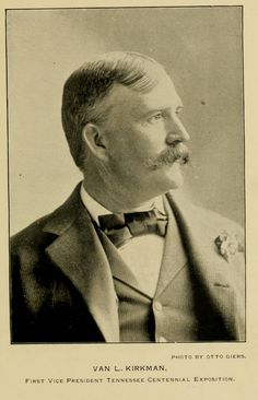 Van Leer Kirkman -1st VP of the Tennessee Centennial Exposition