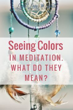 Have you been seeing colors in meditation? There is a meaning related to each color, find out why and what they are here!