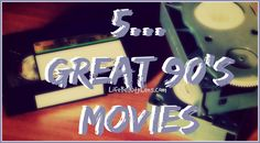 There were loads of Great 90's Movies that I had to choose from... #blogger