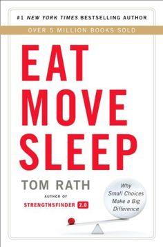 Eat Move Sleep: How Small Choices Lead to Big Changes by Tom Rath, http://www.amazon.com/dp/B00CRGI0OI/ref=cm_sw_r_pi_dp_FeJDtb1HBW6KJ
