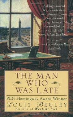 Louis Begley, The Man who was late  