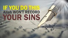 IF YOU DO THIS Allah WON'T RECORD YOUR SINS