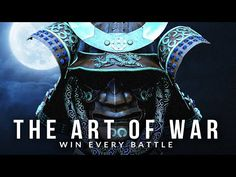 THE ART OF WAR: Win Every Battle in Life - Sun Tzu's Greatest Warrior Qu... Best Motivational Speakers, Motivational Videos, Sun Tzu, Warrior Quotes, New Age, Battle, Dreaming Of You, Reading, Life