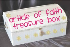 "LDS Activity Day Ideas: Article of Faith ""TREASURE BOX ""...good idea for getting the girls to memorize their articles of faith"