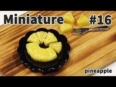 미니어쳐 토핑 만들기 #16 파인애플 - Miniature topping series - YouTube