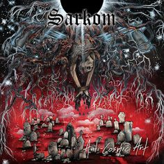 "Sarkom - ""Anti-Cosmic Art"" Review - World Of Metal"