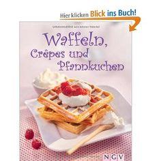 Ich liebe Waffeln, Pancakes & Co. und hier ist das vielleicht ultimative Inspirationsbuch dazu :-) Lecker ...