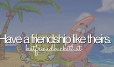 Best friend bucket list- This has already happened between me and my BFF Sydney! :D