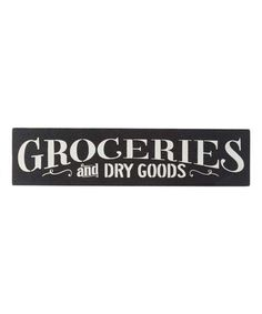 Another great find on #zulily! 'Groceries & Dry Goods' Indoor/Outdoor Wall Sign #zulilyfinds