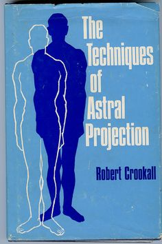 The Techniques of Astral Projection | I spent a lot of hours trying to accomplish this as a girl.