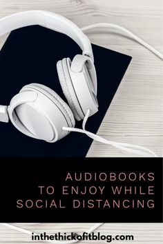 Audiobooks To Enjoy While Social Distancing