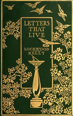 ≈ Beautiful Antique Books ≈  Book cover Letters That Live 1911
