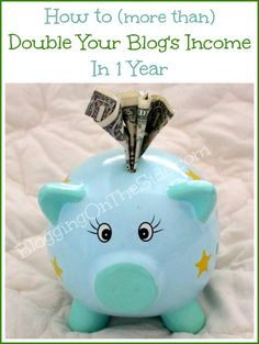 How to (More Than) Double Your Blog's Income In a Year