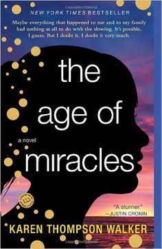The Age of Miracles: A Novel: Karen Thompson Walker: 9780812982947: Amazon.com: Books