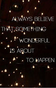 Visada tikėk, kad tuoj įvyks stebuklas #tokialt www.tokia.lt