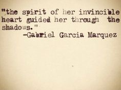 The spirit of her invincible heart...