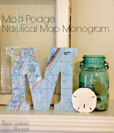 Commemorate your vacation with this Mod Podge Nautical Map Monogram. Add smaller letter spelling out the name of the place. Maybe throw on a small pic from vacation. Easy Crafts, Arts And Crafts, Paper Crafts, Easy Diy, Craft Projects, Projects To Try, Craft Ideas, Diy Mod Podge, Summer Mantel
