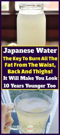 Japanese Water: The Key To Burn All The Fat From The Waist, Back And Thighs ! It Will Make You Look 10 Years Younger Too - Weight loss tips - Losing Weight Tips, Weight Gain, How To Lose Weight Fast, Reduce Weight, Weight Loss Detox, Japanese Water, Japanese Diet, Fat Burning Detox Drinks, Natural Detox