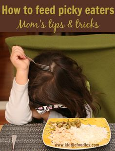 15 Tricks for Picky Eaters (she: Mariah) - Or so she says...