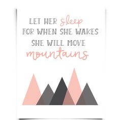 Let her sleep for when she wakes she will move mountains-01