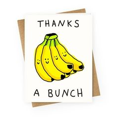 Thanks A Bunch Quality blank greeting cards made of heavy-weight cardstock. Original art printed in Thank You Puns, Thank You Cards From Kids, Teacher Thank You Cards, Cute Thank You Cards, Thank You Card Design, Handmade Thank You Cards, Cool Cards, Funny Thank You Quotes, Teacher Gifts