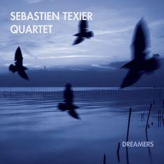 Sébastien Texier - Dreamers