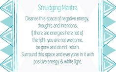 A simple mantra to help cleanse your space #smudging #positivity