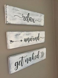 Bathroom decor relax unwind get naked wood signs
