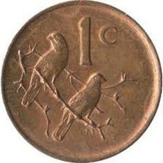 South African one cent, that no longer exists.