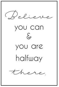 believe-you-can-and-you-are-halfway-there_sprueche-für-bilderrahmen-schwarz-weiß-10x15