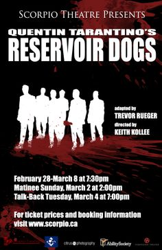 Reservoir Dogs Booking Information, Reservoir Dogs, Talking Back, My Buddy, Quentin Tarantino, Calgary, Scorpio, Theatre, Stage